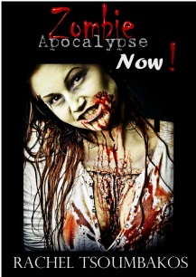 Zombie Apocalypse Now! by Rachel Tsoumbakos