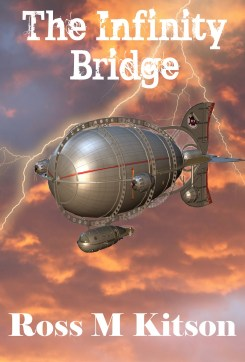 The Infinity Bridge by Ross Kitson (Genre: Steampunk/YA/Adeventure/Fantasy/Sci-fi)