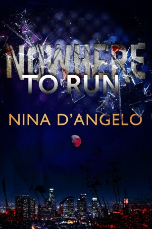 Nowhere to Run by Nina D'Angelo Cover