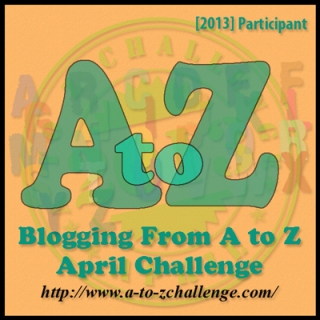 A-Z Blogging Challenge 2013