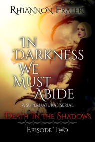 Death in the Shadows (In Darkness We Must Abide #2)  by Rhiannon Frater