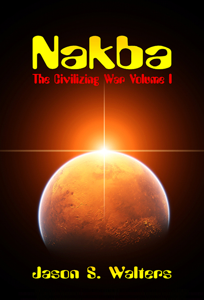Nakba by Jason S. Walters (Genre: Science Fiction/Dystopia)