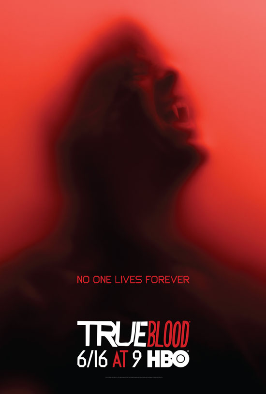 HBO's True Blood Season 6 Promo Poster 'No One Lives Forever.'