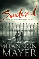 SUNDERED (Book One of The Nevermore Trilogy) by Shannon Mayer