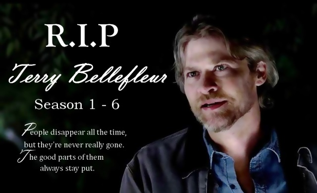 TB S06E06 quote ~ R.I.P Terry Bellefleur