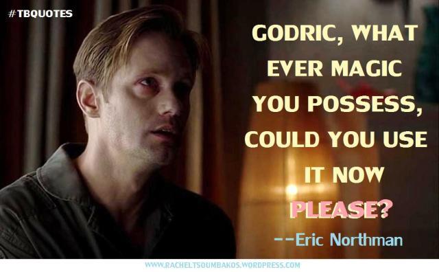 TB S06E07 13 quote ~ Eric Northman