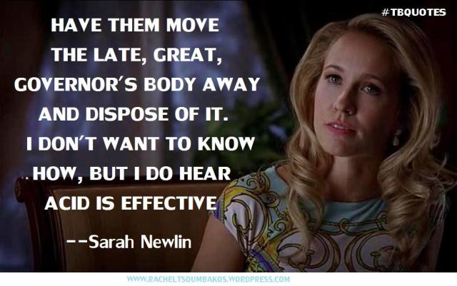 TB S06E07 6 quote ~ Sarah Newlin