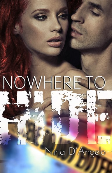 Nowhere to Hide by Nina D'Angelo