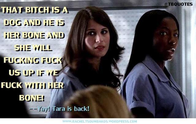 TB S06E08 1 Tara quote