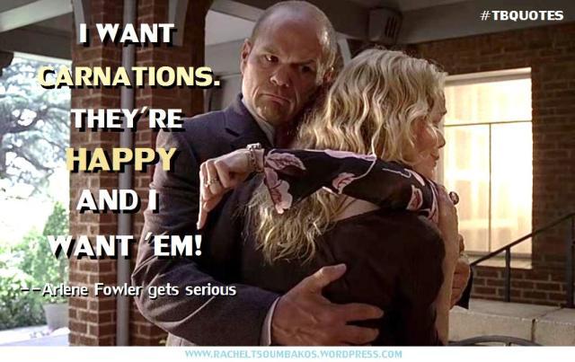 TB S06E08 9 Arlene Fowler quote