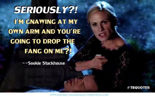 TB S06E09 quote 2 Sookie Stackhouse