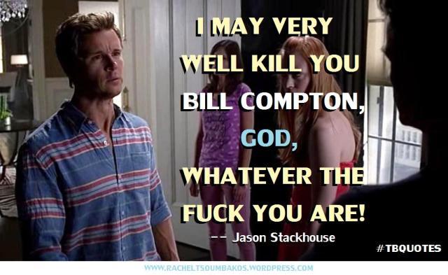 TB S06E10 6 quote Jason Stackhouse