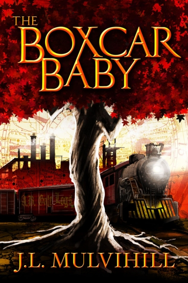 The Boxcar Baby by J.L. Mulvihill
