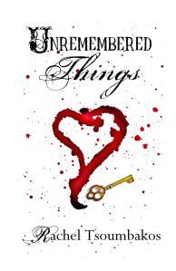 Unremembered Things by Rachel Tsoumbakos (Genre: Paranormal Romance)
