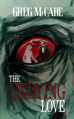 The Undying Love by Greg McCabe