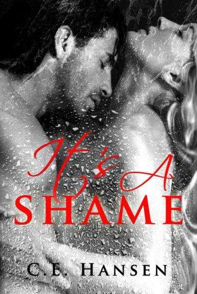It's A Shame by C.E. Hansen