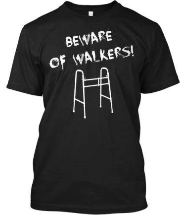 Beware of Walkers t shirt