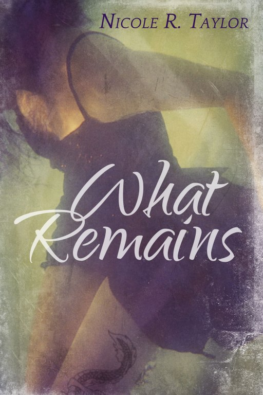 What Remains by Nicole R. Taylor