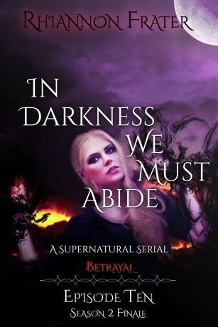 In Darkness We Must Abide Episode 1 by Rhiannon Frater