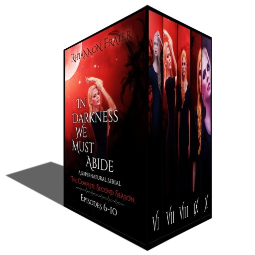 In Darkness We Must Abide Season 2 by Rhiannon Frater
