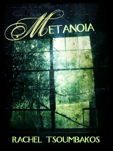Metanoia by Rachel Tsoumbakos (Genres: dystopia, zombies, adventure, thriller)