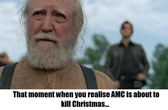 TWD S04E08 Meme 2: That moment when you realise AMC is about to kill Christmas…