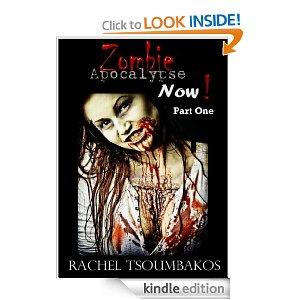 Zombie Apocalypse Now! Part 1 by Rachel Tsoumbakos