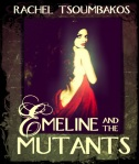 Emeline and the Mutants by Rachel Tsoumbakos