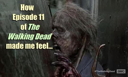 How Episode 11 of AMC's The Walking dead made me feel meme