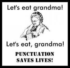 Let's eat grandma - Punctuation really does save lives!
