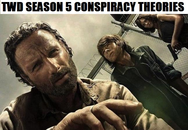 the walking dead  conspiracy theories for season 5