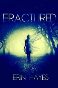 Fractured by Erin Hayes (Genre: Adult, Horror)