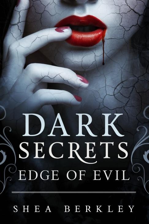 Dark Secrets: Edge of Evil by Shea Berkley