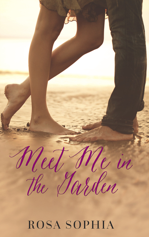 Meet Me in the Garden by Rosa Sophia