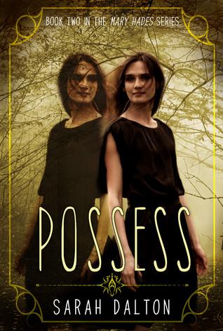 Possess (Mary Hades #2) by Sarah Dalton