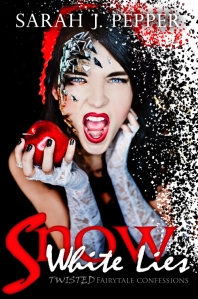 Snow White Lies by Sarah J Pepper