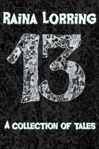 13 by Raina Lorring