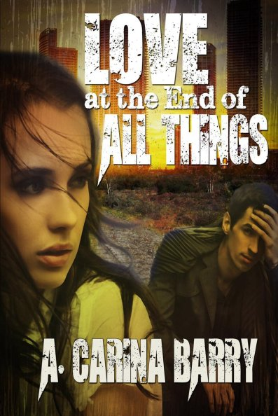 Love at the End of All Things by A. Carina Barry