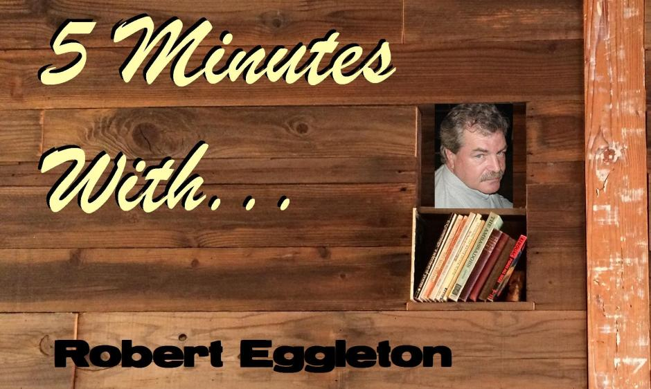 5 Minutes With... Robert Eggleton