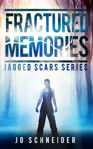 Fractured Memories by Jo Schneider (Jagged Scars #1)