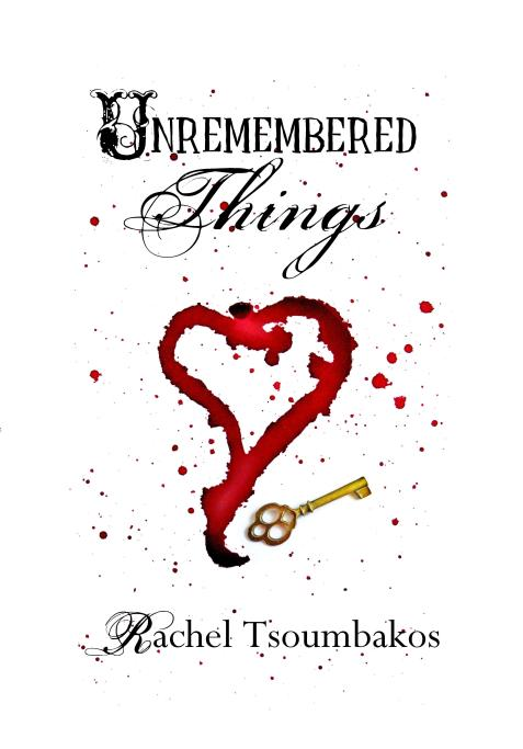 Unremembered Things (Book #1 in The Wood Nymph Chronicles) by Rachel Tsoumbakos
