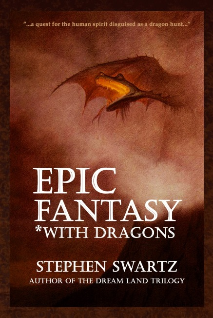 Epic Fantasy *With Dragons by Stephen Swartz