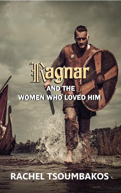 Ragnar and the Women Who Loved Him Rachel Tsoumbakos