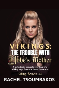 Vikings The Trouble with Ubbe's Mother by Rachel Tsoumbakos