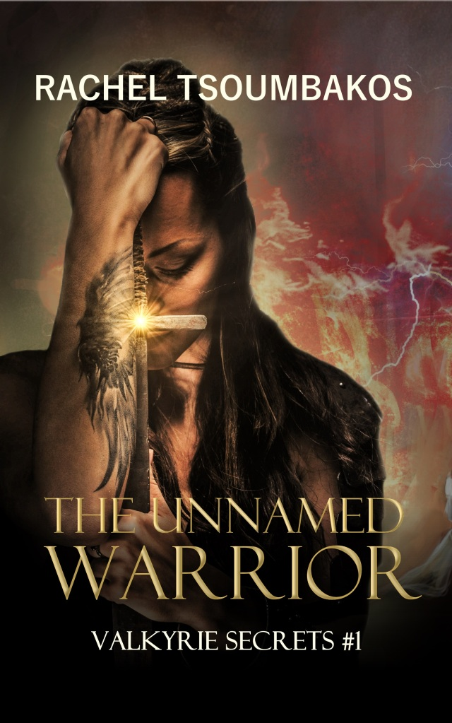 The Unnamed Warrior, Valkyrie Secrets Book 1, by Rachel Tsoumbakos, FINAL