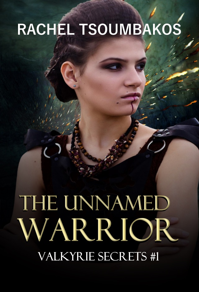 The Unnamed Warrior, Valkyrie Secrets Book 1, by Rachel Tsoumbakos, NEW FINAL 2